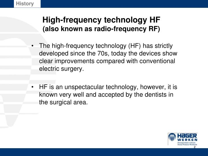 High frequency technology hf also known as radio frequency rf
