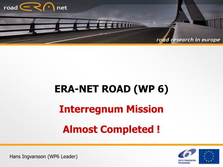 ERA-NET ROAD (WP 6)