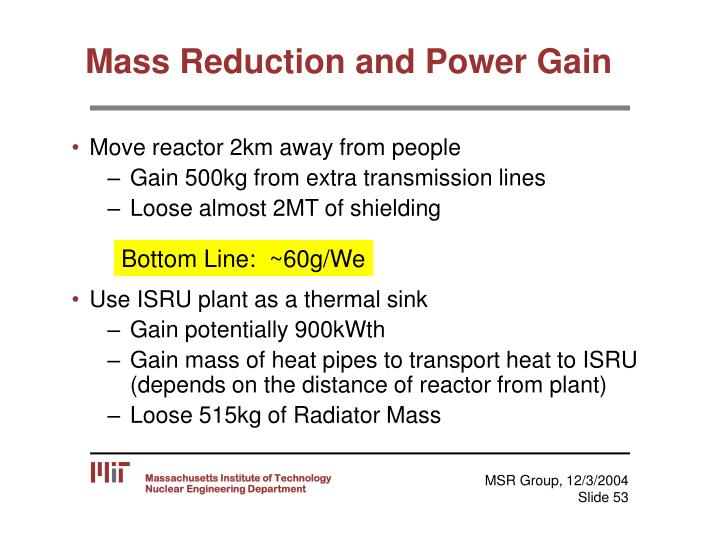 Mass Reduction and Power Gain
