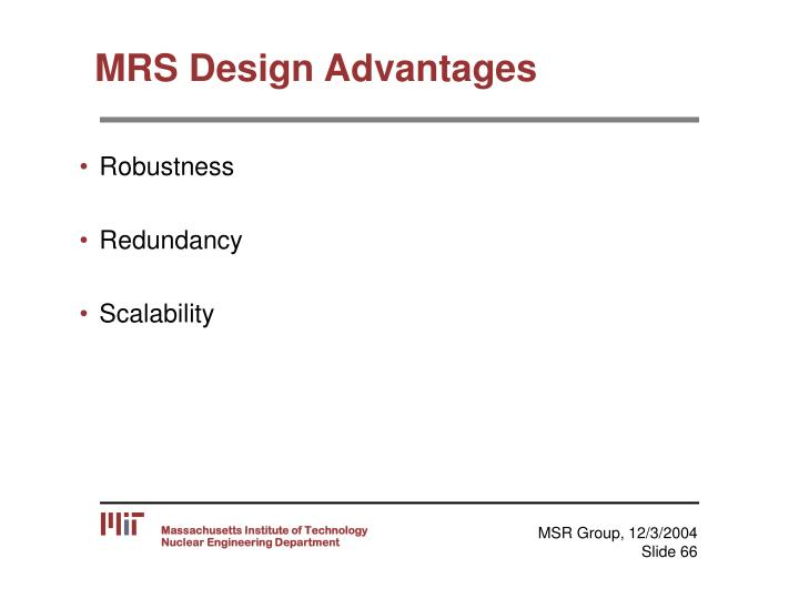 MRS Design Advantages