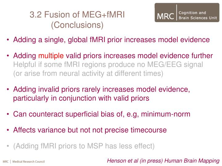 3.2 Fusion of MEG+fMRI (Conclusions)