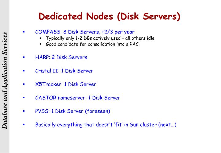 Dedicated Nodes (Disk Servers)