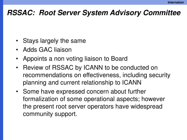 RSSAC:  Root Server System Advisory Committee