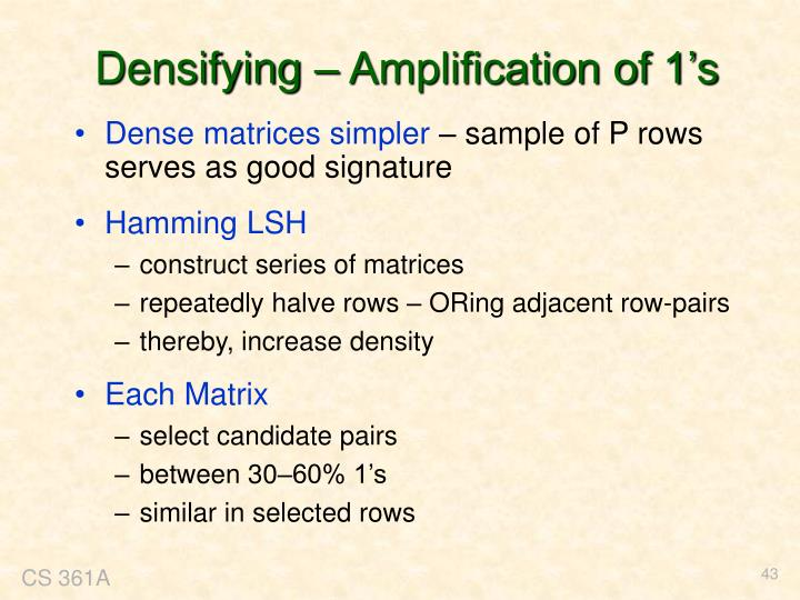 Densifying – Amplification of 1's