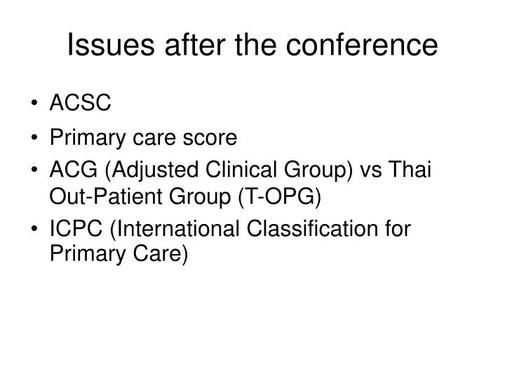 Issues after the conference