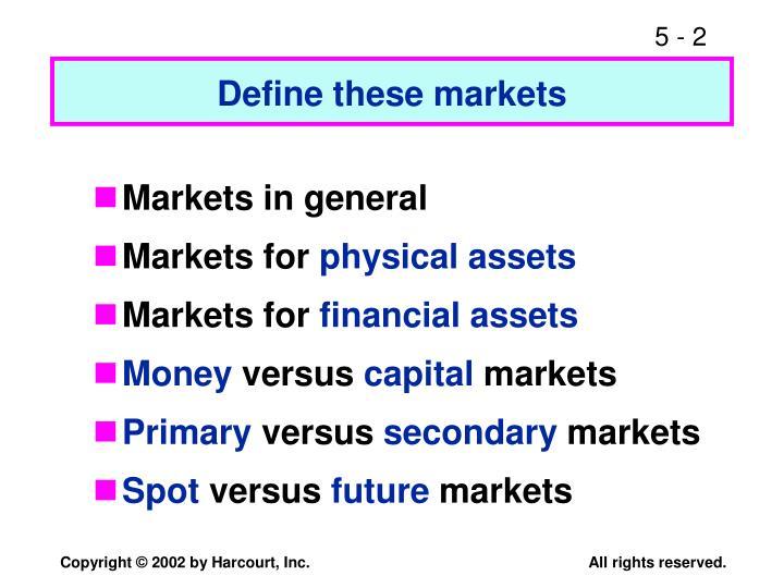 Define these markets