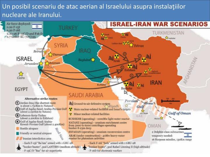 Un posibil scenariu de atac aerian al Israelului asupra instalaţiilor nucleare ale Iranului.
