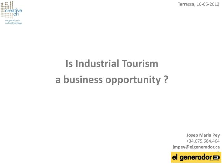 is industrial tourism a business opportunity