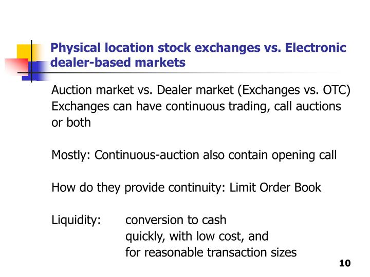 Physical location stock exchanges vs. Electronic dealer-based markets