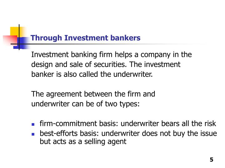 Through Investment bankers