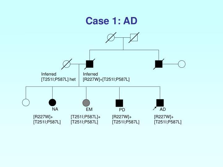 Case 1: AD