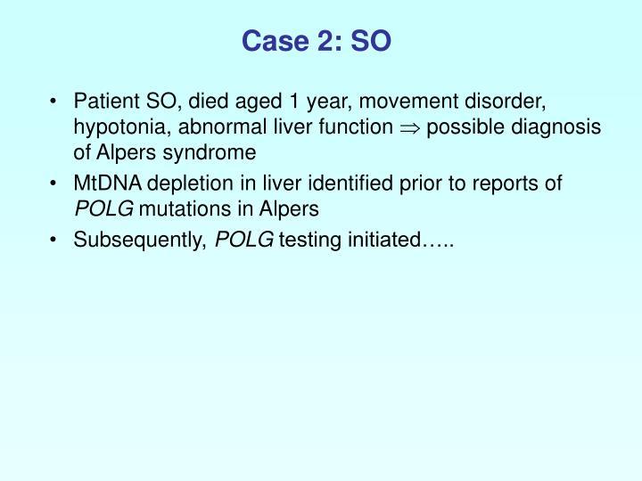 Case 2: SO