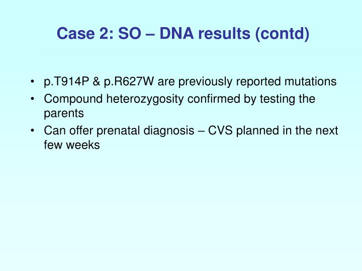 Case 2: SO – DNA results (contd)