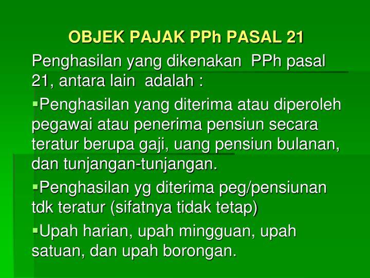 OBJEK PAJAK PPh PASAL 21