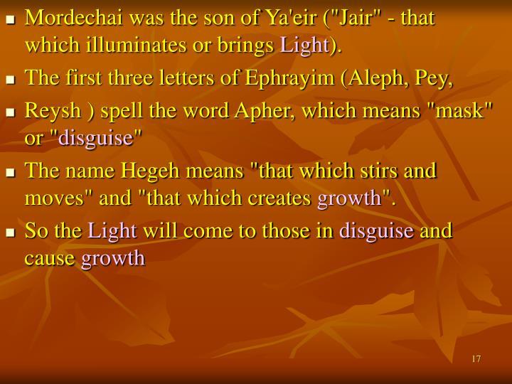 """Mordechai was the son of Ya'eir (""""Jair"""" - that which illuminates or brings"""