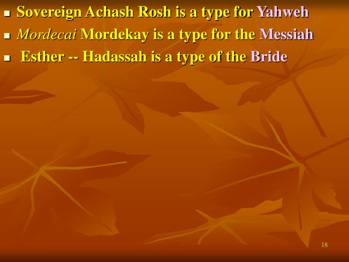 Sovereign Achash Rosh is a type for