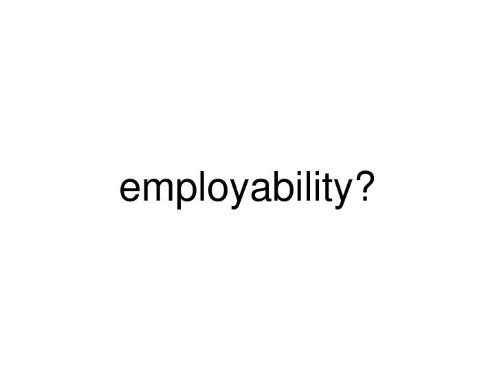 employability?