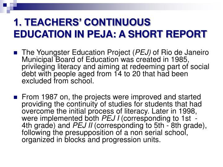1. TEACHERS' CONTINUOUS EDUCATION IN PEJA: A SHORT REPORT