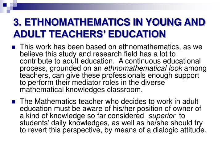 3. ETHNOMATHEMATICS IN YOUNG AND ADULT TEACHERS' EDUCATION