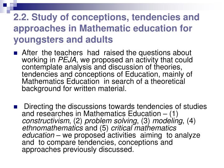 2.2. Study of conceptions, tendencies and approaches in Mathematic education for youngsters and adults