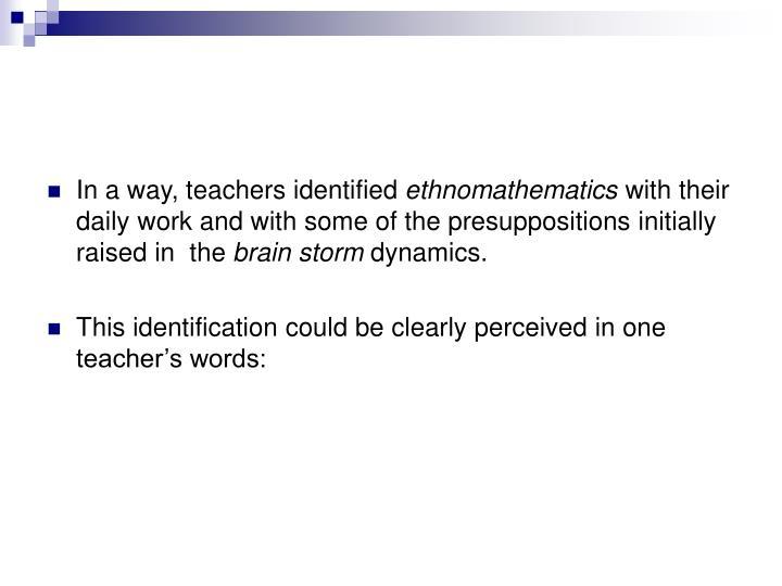 In a way, teachers identified
