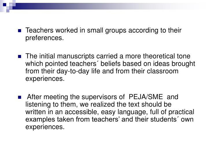 Teachers worked in small groups according to their preferences.