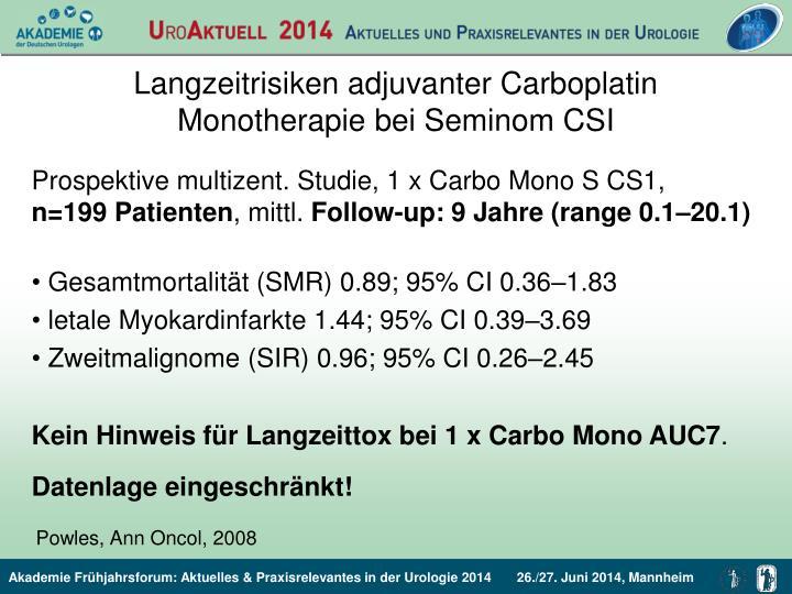 Langzeitrisiken adjuvanter Carboplatin Monotherapie bei Seminom CSI