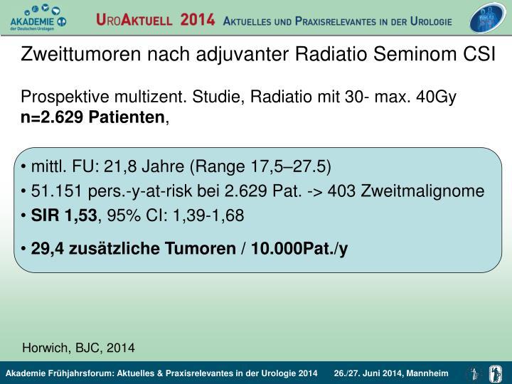Zweittumoren nach adjuvanter Radiatio Seminom CSI