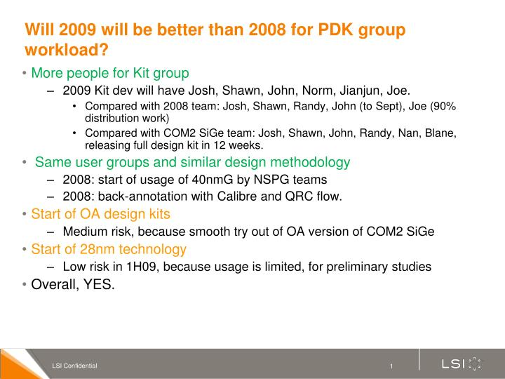 Will 2009 will be better than 2008 for pdk group workload