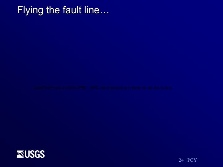 Flying the fault line…
