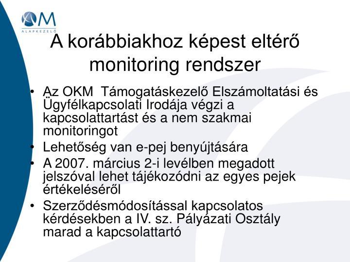 A korábbiakhoz képest eltérő monitoring rendszer
