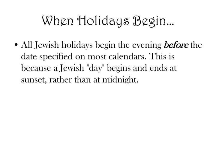 When Holidays Begin…