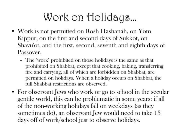 Work on Holidays…