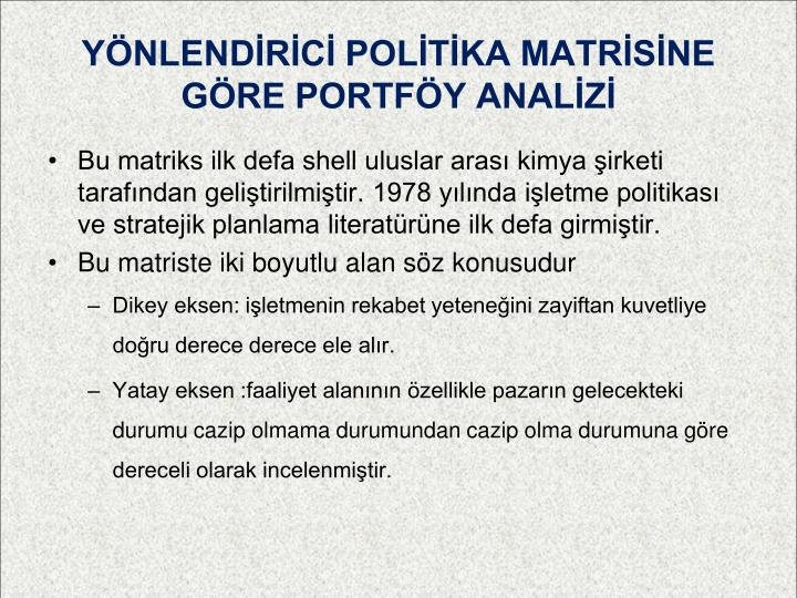 YÖNLENDİRİCİ POLİTİKA MATRİSİNE GÖRE PORTFÖY ANALİZİ