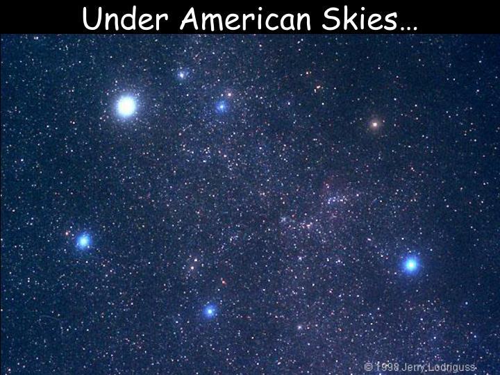 Under American Skies…