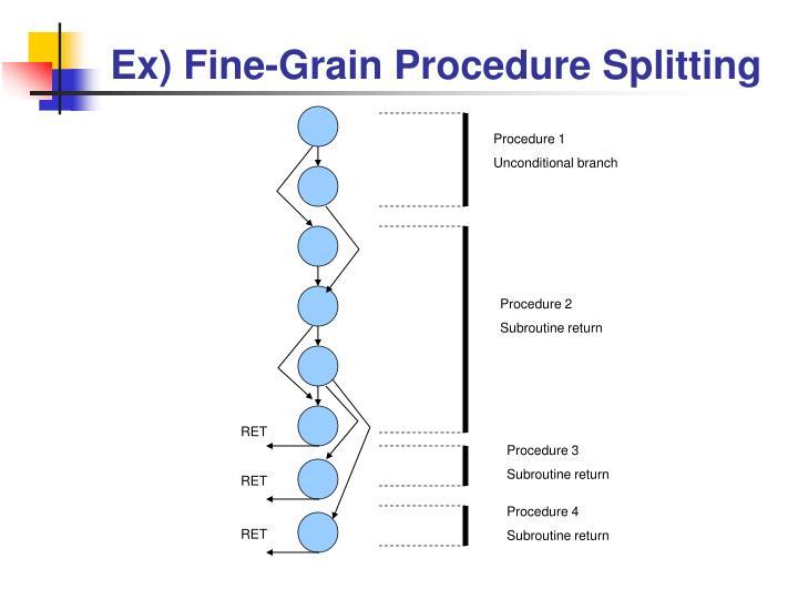 Ex) Fine-Grain Procedure Splitting