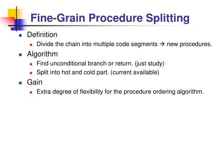 Fine-Grain Procedure Splitting