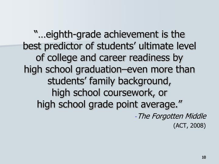 """""""…eighth-grade achievement is the"""