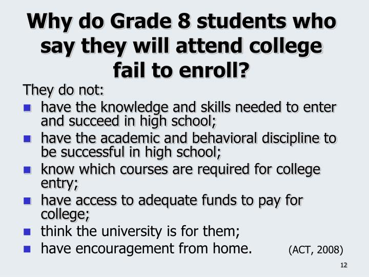 Why do Grade 8 students who say they will attend college