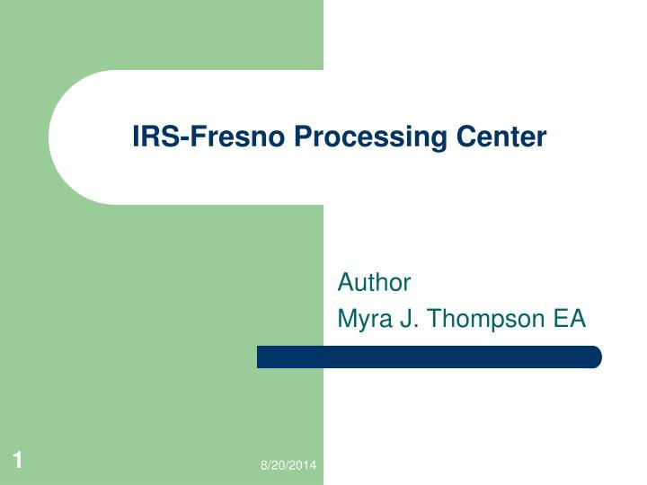 irs fresno processing center