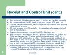 receipt and control unit cont