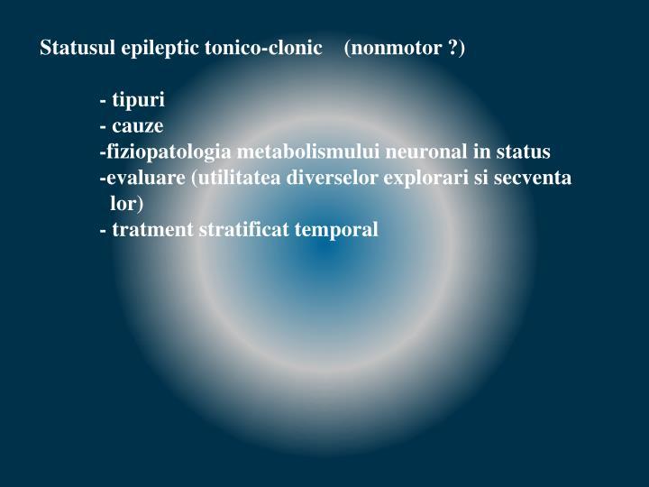 Statusul epileptic tonico-clonic