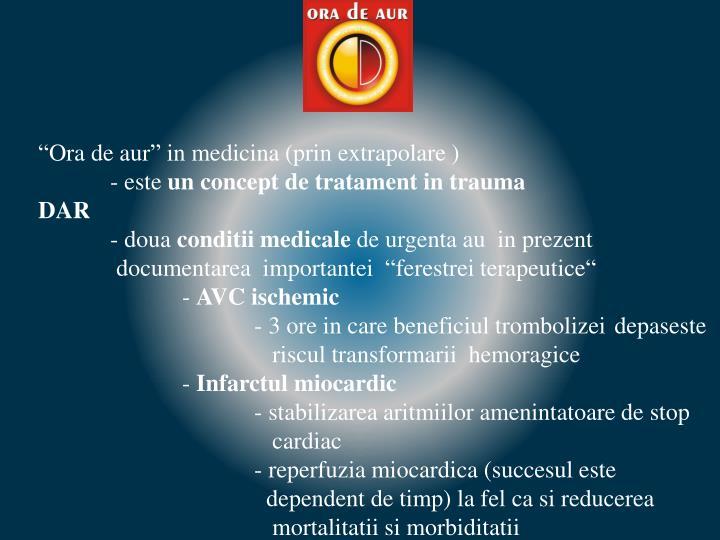 """Ora de aur"" in medicina (prin extrapolare )"