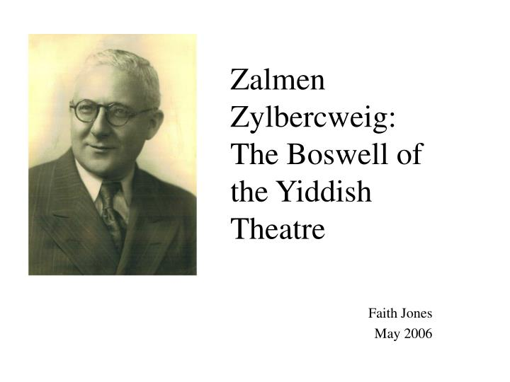 zalmen zylbercweig the boswell of the yiddish theatre