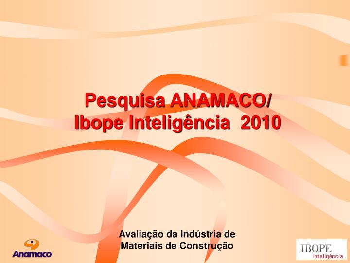 Pesquisa ANAMACO/ Ibope Inteligência  2010