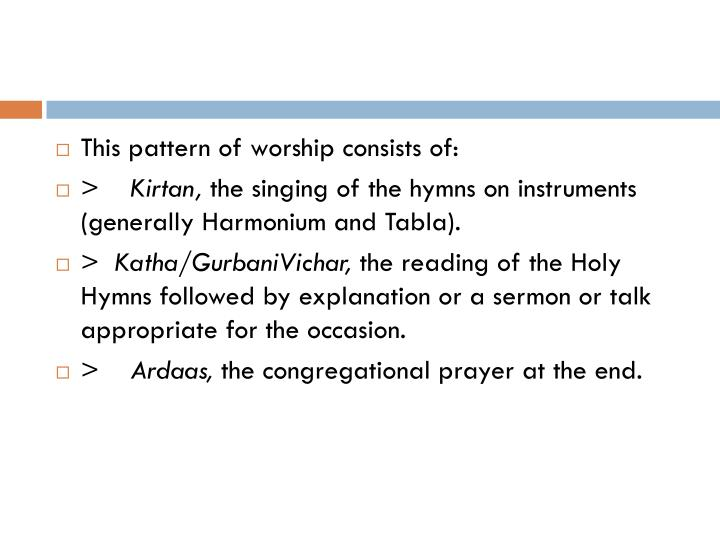 This pattern of worship consists of: