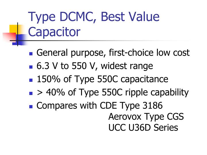 Type DCMC, Best Value Capacitor