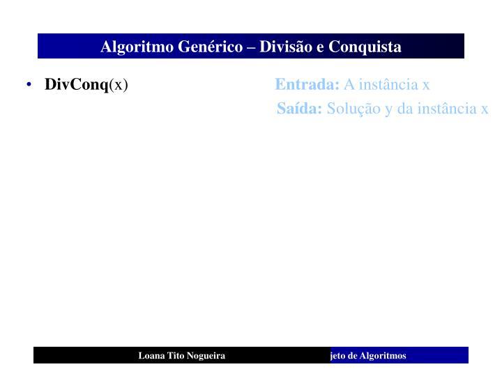 Algoritmo Genérico – Divisão e Conquista