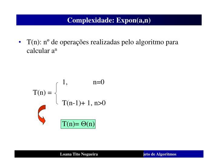 Complexidade: Expon(a,n)