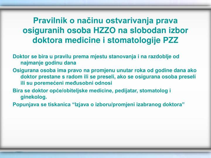 Pravilnik o načinu ostvarivanja prava osiguranih osoba HZZO na slobodan izbor doktora medicine i stomatologije PZZ